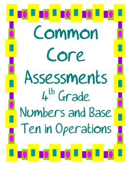 Numbers and Base Ten Common Core Assessments for the 4th Grade