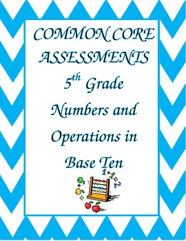 Numbers and Base Ten Common Core Assessments for the 5th Grade