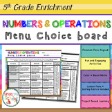 Numbers and Operations Enrichment Projects Choice Board – 5th Grade