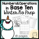 Numbers and Operations in Base 10 - No Prep - Winter