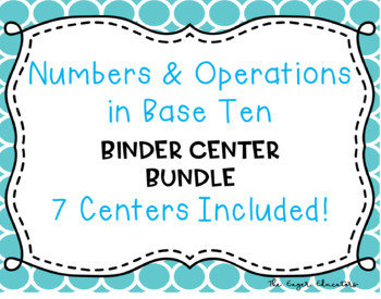 Numbers and Operations in Base Ten Binder Center Bundle