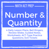 Numbers and Quantity Unit - Math ACT Prep - Lesson Plans a