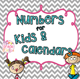 Numbers for Kids and Calendars