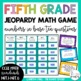 Numbers in Base Ten Fifth Grade Review Game (Jeopardy) *Bundle*