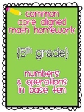 Numbers in Base Ten Homework (CCSS Aligned for 5.NBT)