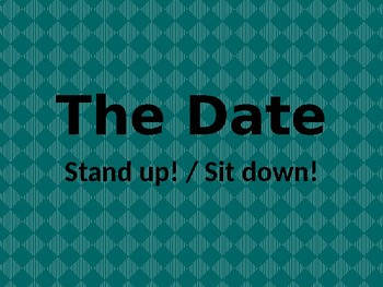Date in English Stand up Sit down