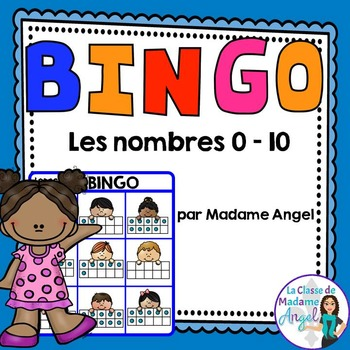Numbers to 10 Bingo Game in French:  Les nombres 0 - 10