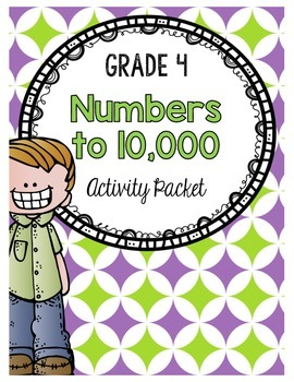 {Grade 4} Numbers to 10,000 Activity Packet