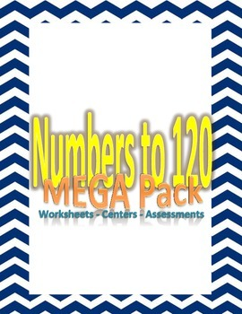 Numbers to 120 -MEGA Pack -139 Pages!