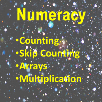 Numeracy: Counting; Skip Counting; Arrays; Multiplication