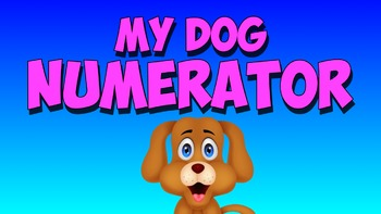 Numerator Song- My Dog Numerator!