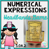 Writing Numerical Expressions Game 5.OA.2 - Headbands