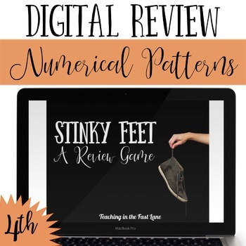 Numerical Patterns and Input Output Tables Review Game Stinky Feet