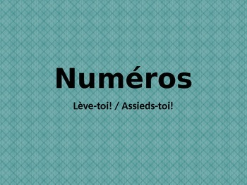 Numéros (Numbers in French) Lève-toi Assieds-toi
