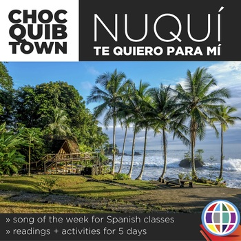 Nuqui by ChocQuibTown - Song activities for Spanish classes