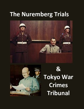 Nuremberg Trials and the Tokyo War Crimes Tribunal