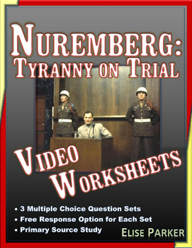 Nuremberg: Tyranny on Trial Video Worksheets and Primary S