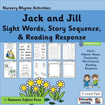 Nursery Rhyme – Jack & Jill: Sight Words, Sequencing, Reading Response (SASSOON)