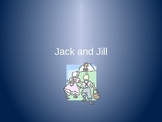 Nursery Rhyme: Jack and Jill - Power Point Presentation