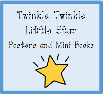 Nursery Rhyme Posters and Mini Books:  Twinkle Twinkle Little Star