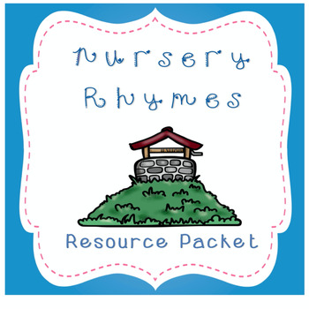 Nursery Rhyme - Resource Packet