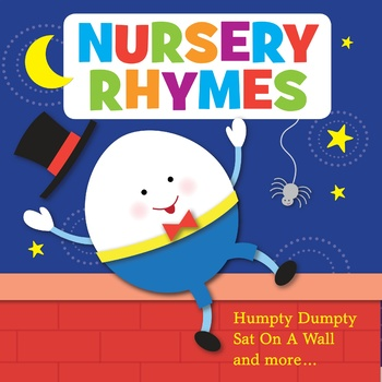 Nursery Rhymes: Humpty Dumpty Sat On a Wall and more…