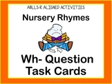 Nursery Rhymes: Wh- Question Task Cards