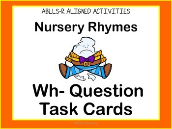Nursery Rhymes: Wh- QuestionTask Cards