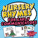 Nursery Rhymes for Early Communicators