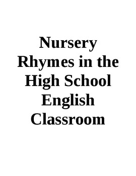 Nursery Rhymes in the High School English Classroom