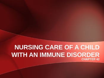 Nursing Care Of A Child With An Immune Disorder