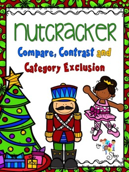 Nutcracker Compare Contrast and Category Exclusion