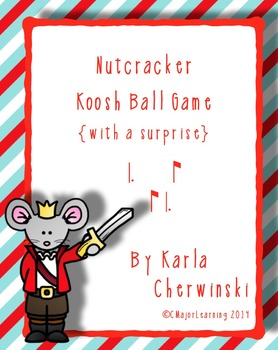 Nutcracker Koosh Ball Game {with a surprise} tam-ti ti-tam