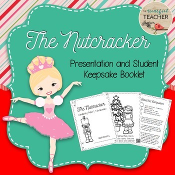 Nutcracker Presentation and Student Keepsake Booklet (With video examples!)