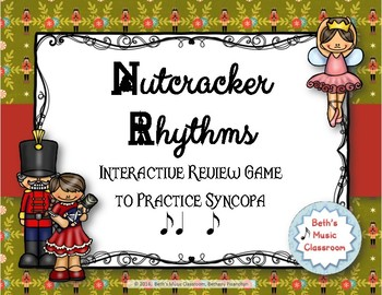 Nutcracker Rhythms - Interactive Game to Practice Syncopa (Staff)