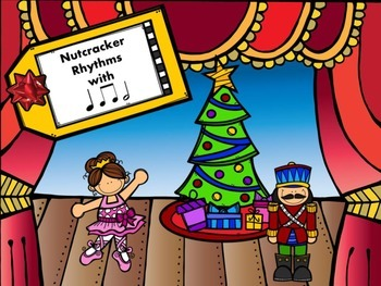 Nutcracker Rhythms with quarter, eighth, and half notes