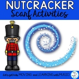 Nutcracker Scarf Activities for Music, PE, Special Needs a