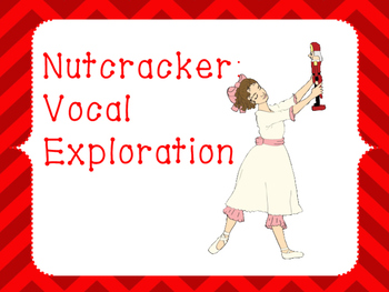 Nutcracker Vocal Exploration