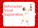 Nutcracker Vocal Exploration