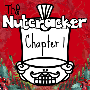 Nutcracker and Mouse King Chapter 1 Novel Study Listening or Reading Response