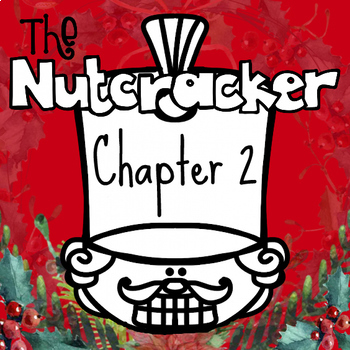 Nutcracker and Mouse King Chapter 2 Novel Study Listening or Reading Response