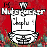 Nutcracker and Mouse King Chapter 4 Novel Study Listening or Reading Response