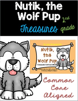 Nutik, the Wolf Pup:Treasures 2nd Grade:Common Core Aligned Activities