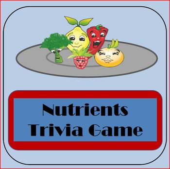 Nutrients Trivia Game