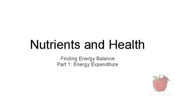 Nutrients and Health - Energy Balance Part 2 (digestion and metabolism)