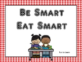 Nutrition ~ Be Smart  Eat Smart