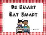 Food & Nutrition ~ Be Smart  Eat Smart