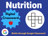 Nutrition - Digital Crossword (works with Google Sheets, Classroom)
