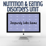 Nutrition & Eating Disorders - Jeopardy Game - Online Dist