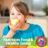Nutrition: Food & Healthy Eating Gr. 4-6